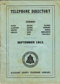 ALLEGANY COUNTY TELEPHONE CO. SEPTEMBER 1912, EXCHANGES ALFRED, ALLENTOWN,  ANDOVER, ANGELICA, BELFAST, BELMONT,BOLIVAR, CERES, CUBA, FILLMORE,  FRIENDSHIP, GENESEE, SHINGLEHOUSE AND WELLSVILLE