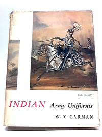 Indian Army Uniforms Under The British From The 18th Century To 1947