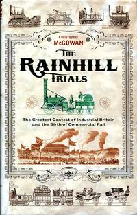 image of The Rainhill Trials: The Greatest Contest in Industrial Britain and the Birth of Commercial Rail