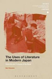 The Uses of Literature in Modern Japan: Histories and Cultures of the Book (SOAS Studies in...