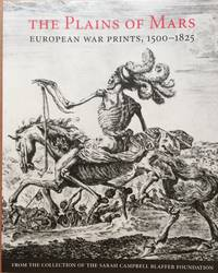 image of The Plains of Mars: European War Prints, 1500-1825, from the Collection of the Sarah Campbell Blaffer Foundation