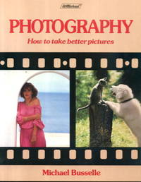 image of Photography: How to Take Better Pictures