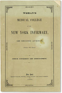 Woman's Medical College of the New York Infirmary, 128 Second Avenue, Corner 8th Street. Annual Catalogue and Announcement by  Elizabeth] WOMAN'S MEDICAL COLLEGE OF THE NEW YORK INFIRMARY [BLACKWELL - Paperback - First Edition - 1873 - from Lorne Bair Rare Books and Biblio.com