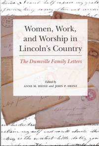 image of Women, Work, and Worship in Lincoln's Country: The Dumville Family Letters