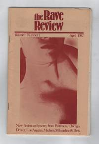 The Rave Review Volume 1,  Number 1, April 1982: New Fiction and Poetry from Baltimore, Chicago, Denver, Los Angeles, Madison, Milwaukee and Paris