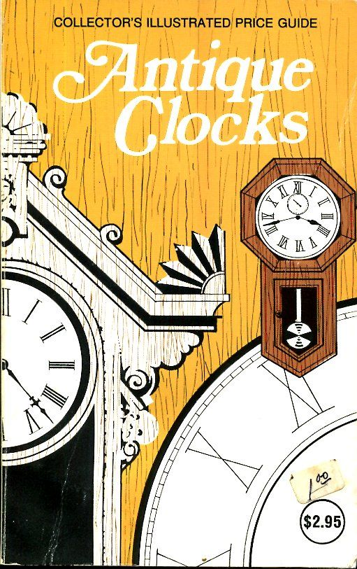 Antique Clocks Identification and Price Guide (Good ...