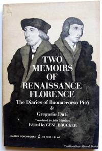 Two Memoirs Of Renaissance Florence: The Diaries of Buonaccorso Pitti & Gregory Dati