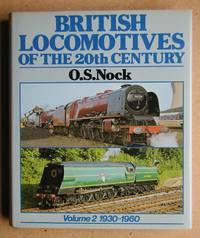 British Locomotives of the 20th Century. Volume 2: 1930-1960.