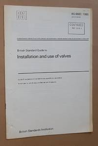 BS 6683:1985, British Standard Guide to Installation and use of valves