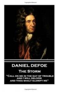 "image of Daniel Defoe - The Storm: ""Call on me in the day of trouble, and I will deliver, and thou shalt glorify me"""