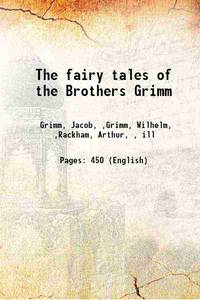 The fairy tales of the Brothers Grimm 1916 [Hardcover]