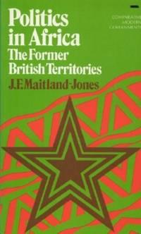 Politics in Africa: The Former British Territories