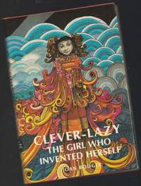 Clever-Lazy:  The Girl Who Invented Herself   -(SIGNED)-