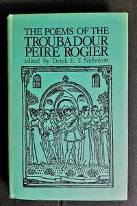 The Poems of the Troubadour Peire Rogier