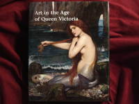 Art in the Age of Queen Victoria. Treasures from the Royal Academy of Arts Permanent Collection