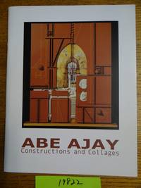 Abe Ajay: Constructions and Collages