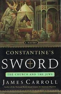 image of Constantine's Sword;  The Church and the Jews: A History