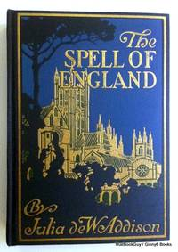 The Spell of England by Julia de Wolf Addison - Hardcover - 1926 - from ThatBookGuy and Biblio.com