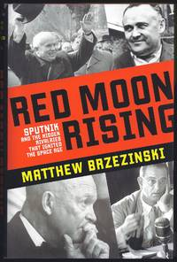 image of Red Moon Rising: Sputnik and the Hidden Rivalries that Ignited the Space Age