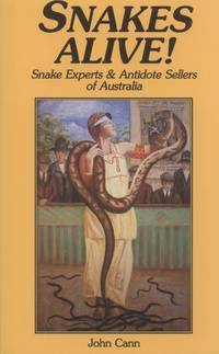 image of Snakes Alive! Snake Experts_Antidote Sellers of Australia. Revised Second Edition.