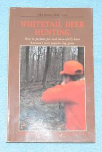 Whitetail Deer Hunting (NRA Hunter Skills Series)