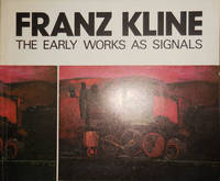 image of Franz Kline The Early Works As Signals
