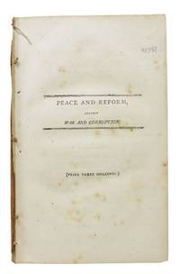"""PEACE And REFORM, Against War and Corruption.; In Answer to a Pamphlet, Written by Arthur Young, Esq. Entitled """"The Example of France, A Warning in Britain.""""  (Price Three Shillings.)"""