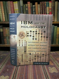 image of IBM and the Holocaust: The Strategic Alliance Between Nazi Germany and America's Most Powerful Corporation