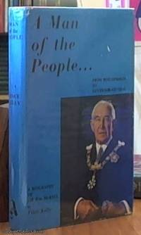 image of A Man of the People: From Boilermaker to Governor-General, a Biography of Sir William McKell