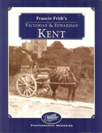 Francis Frith's Victorian & Edwardian Kent