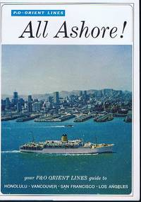 P&O Orient Lines All Ashore! Guide to Honolulu, Vancouver, San Francisco, Los Angeles