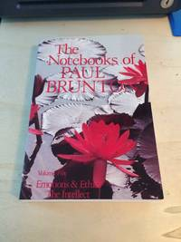 The Notebooks of Paul Brunton Volume 5: Emotions and Ethics / The Intellect
