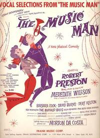 Vocal Selections from this Broadway Musical, starring Robert Preston.; Book, Music & Lyrics by Meredith Willson