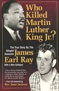 Who Killed Martin Luther King Jr?: The True Story by the Alleged Assassin