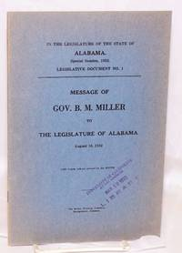image of Message of Gov. B. M. Miller to the Legislature of Alabama, August 16, 1932; 1,000 Copies ordered printed by the House