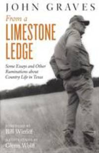 image of From a Limestone Ledge : Some Essays and Other Ruminations about the Country Life in Texas