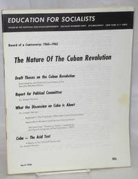 The nature of the Cuban revolution. Record of a controversy: 1960-1963. Draft theses on the Cuban revolution, submitted by the Political Committee of the Socialist Workers Party. Report for Political Committee by Joseph Hansen. What the discussion on Cuba is about by Joseph Hansen. Cuba - the acid test, a a reply to the ultraleft sectarians by Joseph Hansen