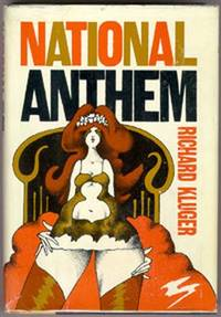 National Anthem by  Richard Kluger - 1st Edition, so stated; 1st Printing - 1969 - from The Bookworm and Biblio.co.uk