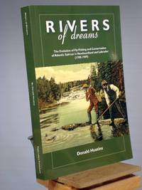 Rivers of Dreams: The Evolution of Fly-Fishing and Conservation of Atlantic Salmon in Newfoundland and Labrador (1700-1949)
