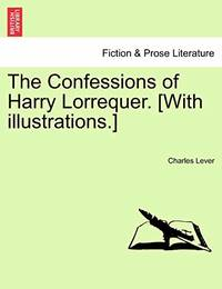 The Confessions of Harry Lorrequer. With Illustrations.