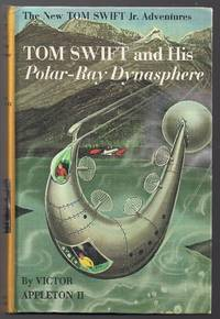Tom Swift and His Polar-Ray Dynasphere by  Victor Appleton II - First printing - 1965 - from Evening Star Books and Biblio.com
