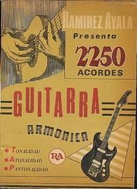 2250 Acordes, Guitarra Armonica, Tonalidad, Atonalidad, Pantonalidad by Ayala, Ramirez - 1965