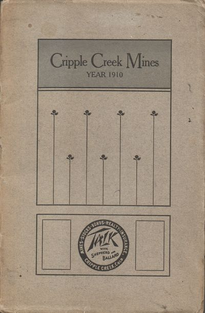 Colorado Springs Mining Stock Association. Good. 1910. Pamphlet. Grey wraps with blakc lettering; co...