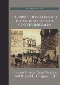 Tourists, Travellers and Hotels in 19th-Century Jerusalem: On Mark Twain and Charles Warren at the Mediterranean Hotel (Palestine Exploration Fund Annuals) by Rupert L. Chapman Iii - Hardcover - 2013-02-04 - from Books Express (SKU: 1907975284)