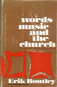 WORDS, MUSIC AND THE CHURCH by  Erik Routley - F - from Karen Wickliff - Books and Biblio.com