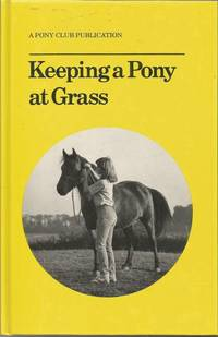 image of Keeping a Pony at Grass (Official Publications of the British Horse Society and the Pony Club)