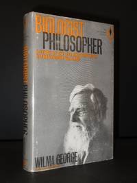 Biologist Philosopher: A Study of the Life and Writings of Alfred Russel Wallace