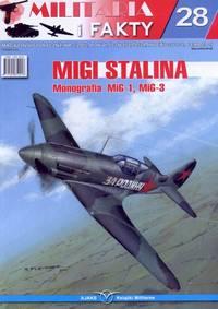 MIGI STALINA: MiG-1, MiG-3 (STALIN'S MiGs: MiG-1, MiG-3. MILITARIA I FAKTY SPECIAL EDITION MAGAZINE)