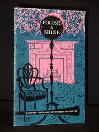 Polish And Shine: Recipes of Women's Institute Members and their Ancestors