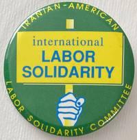 image of International Labor Solidarity / Iranian-American Labor Solidarity Committee [pinback button]